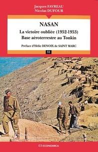 Accentsonline.fr NASAN. La victoire oubliée (1952-1953). Base aéroterrestre au Tonkin Image
