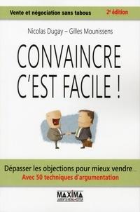 Nicolas Dugay et Gilles Mounissens - Convaincre, c'est facile !.