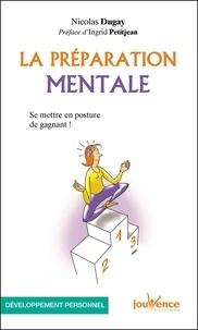 Nicolas Dugay - La préparation mentale - Se mettre en posture de gagnant !.