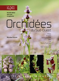 Nicolas Duivon - Orchidées du Sud-Ouest - Guide d'identification.