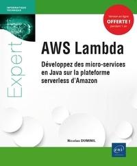 Nicolas Duminil - AWS Lambda - Développez des micro-services en Java sur la plateforme serverless d'Amazon.