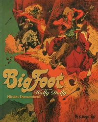 Nicolas Dumontheuil - Big Foot Tome 2 : Holly Dolly.