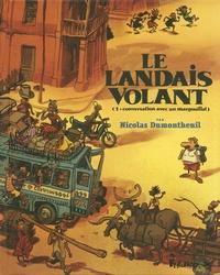 Nicolas Dumontheuil - Le landais volant Tome 1 : Conversation avec un margouillat.