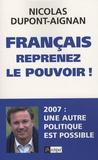 Nicolas Dupont-Aignan - Français, reprenez le pouvoir !.