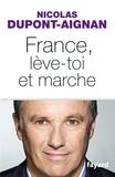 Nicolas Dupont-Aignan - France, lève-toi et marche.