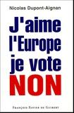 Nicolas Dupont-Aignan - J'aime l'Europe je vote Non.