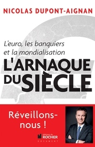 Nicolas Dupont-Aignan - L'arnaque du siècle ! - L'Euro, les banquiers et la mondialisation.