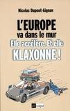Nicolas Dupont-Aignan et Nicolas Dupont-Aignan - L'Europe va dans le mur.