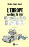 Nicolas Dupont-Aignan - L'Europe va dans le mur - Elle accélère et elle klaxonne !.