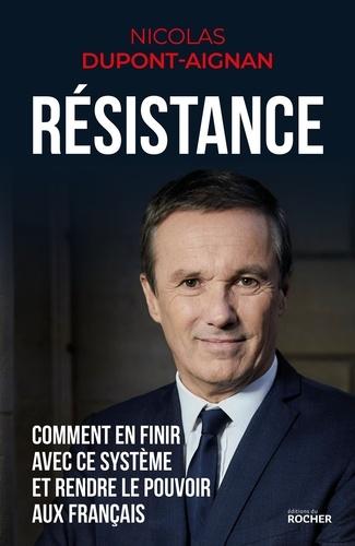 Résistance - Nicolas Dupont-Aignan - Format ePub - 9782268101811 - 11,99 €
