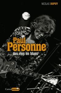Nicolas Dupuy - Paul Personne - Des vies en blues.