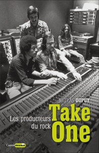 Nicolas Dupuy - Take one - Les producteurs du rock.
