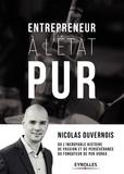 Nicolas Duvernois - Entrepreneur à l'état PUR - Ou l'incroyable histoire de passion et de persévérance du fondateur de PUR Vodka.