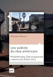 Nicolas Duvoux - Les oubliés du rêve américain - Philanthropie, Etat et pauvreté urbaine aux Etats-Unis.