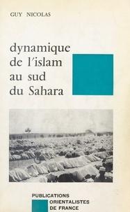 Nicolas - Dynamique de l'islam au Sud du Sahara.