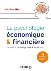 Nicolas Eber - La psychologie économique et financière - Comment la psychologie impacte nos décisions.