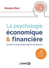 Nicolas Eber - La psychologie économique & financière - Comment la psychologie impacte nos décisions.