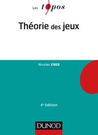 Nicolas Eber - Théorie des jeux - 4e éd..