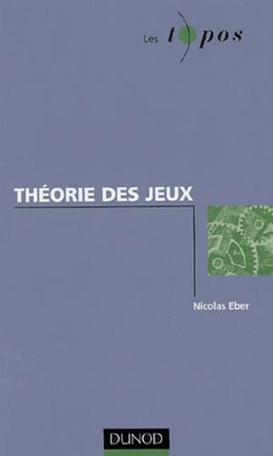 Nicolas Eber - Théorie des jeux.