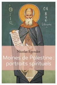Moines de Palestine : portraits spirituels - Nicolas Egender | Showmesound.org