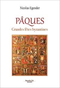Nicolas Egender - Pâques - Grandes fêtes byzantines.