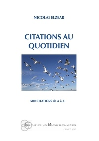 Nicolas Elzear - Citations au quotidien - 500 citations de A à Z.