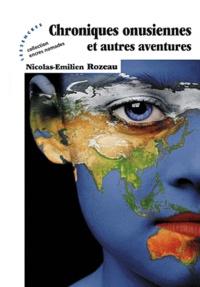 Nicolas-Emilien Rozeau - Chroniques onusiennes et autres aventures.