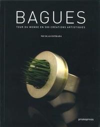 Nicolas Estrada - Bagues - Tour du monde en 500 créations artistiques.