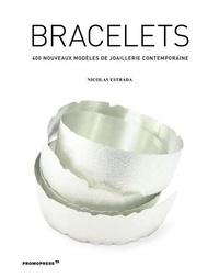 Nicolas Estrada - Bracelets - 400 nouveaux modèles de joaillerie contemporaine.