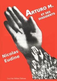 Nicolas Eudine - ARTURO M et ses dissidents.
