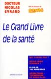 Nicolas Evrard - Le grand livre de la santé.