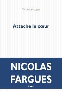 Nicolas Fargues - Attache le coeur.