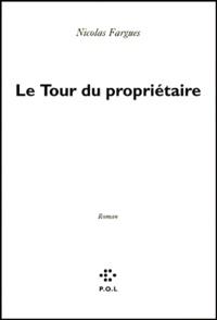 Nicolas Fargues - Le tour du propriétaire.