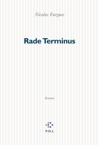 Nicolas Fargues - Rade Terminus.