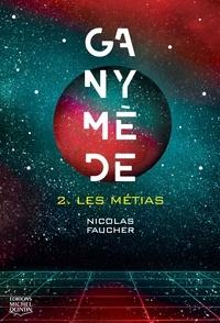 Nicolas Faucher - Les Métias  : Ganymède 2 - Les Métias.