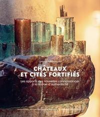 Nicolas Faucherre - Châteaux et cités fortifiés - Les apports des nouvelles connaissances à la notion d'authenticité.