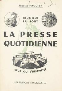 Nicolas Faucier - La presse quotidienne - Ceux qui la font, ceux qui l'inspirent.