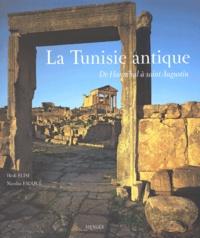 Nicolas Fauqué et Hadi Slim - La Tunisie antique - De Hannibal à saint Augustin.