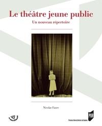 Nicolas Faure - Le théâtre jeune public - Un nouveau répertoire.