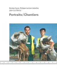 Nicolas Faure - Portraits, Chantiers.