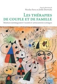 Nicolas Favez et Joëlle Darwiche - Les thérapies de couple et de famille - Modèles empiriquement validés et applications cliniques.