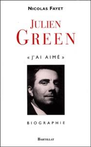 """Nicolas Fayet - Julien Green - """"J'ai aimé""""."""