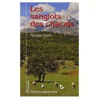 Nicolas Fayet - Les sanglots des chacals.