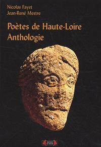 Nicolas Fayet et Jean-René Mestre - Poètes de Haute-Loire - Anthologie.