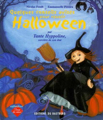 Quelques Conseils Avises Pour Reussir Halloween De Nicolas Fendt Album Livre Decitre