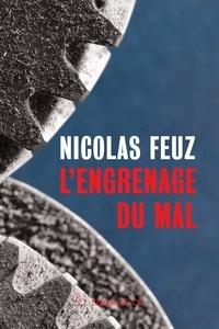 Nicolas Feuz - L'engrenage du mal.