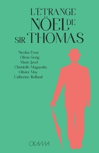 Nicolas Feuz et Olivia Gerig - L'étrange Nöel de Sir Thomas.