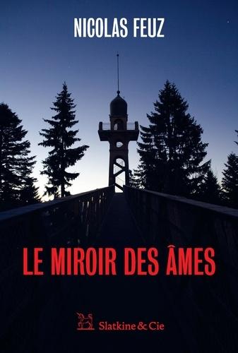 Nicolas Feuz - Le miroir des âmes.