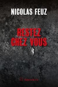 Nicolas Feuz - Restez chez vous.