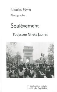 Nicolas Fèvre - Soulèvement - L'odyssée gilets jaunes.